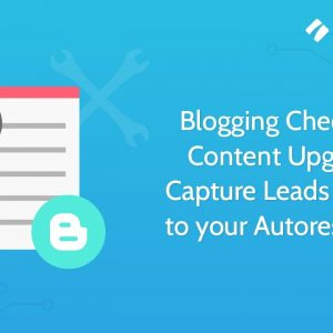 Blogging Checklist & Content Upgrades - Capture Leads Directly to your Autoresponder