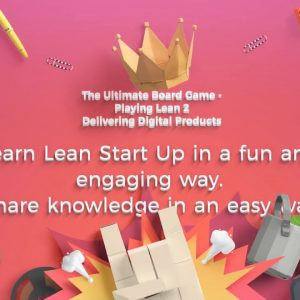 Playing Lean Workshops - Lean Startup Game - Playing Lean - The Game That Teaches Lean Startup
