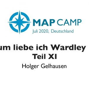 Workshops - Warum liebe ich Wardley Maps Teil XI - Wardley Mapping BarCamp 2020