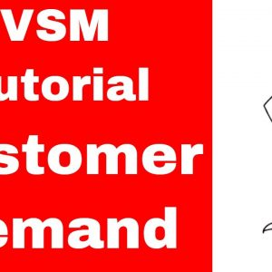 How to Do Value Stream Mapping - Lesson 2 - The Customer Demand