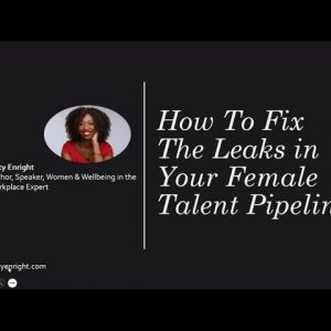 How To Fix The Leaks In Your Female Talent Pipeline