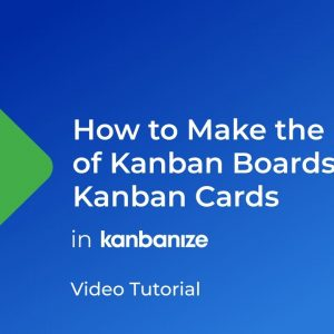 HOW TO: Get Kanban Boards & Cards Working Together | Kanbanize