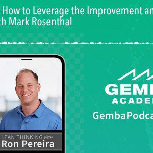 GA 187 | How to Leverage the Improvement and Coaching Katas with Mark Rosenthal