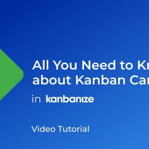 HOW TO: Use Kanban Cards | Kanbanize