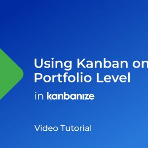 HOW TO: Use Kanbanize on a Portfolio Level | Kanbanize