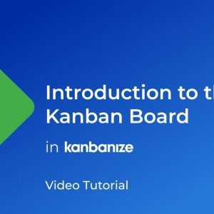 HOW TO: Use The Kanban Board | Kanbanize