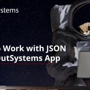 How To Work with JSON in an OutSystems App
