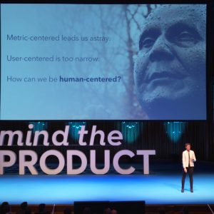 Human Centred Products by Kim Goodwin at Mind the Product London 2018