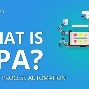 What Is Robotic Process Automation (RPA)? | Introduction To RPA | RPA Training | Simplilearn