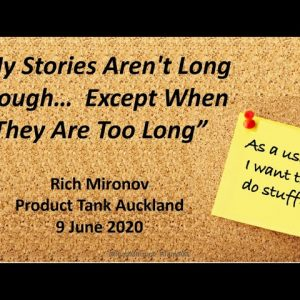 ProductTank Auckland - Rich Mironov: My Stories Aren't Long Enough... Except When They Are Too Long
