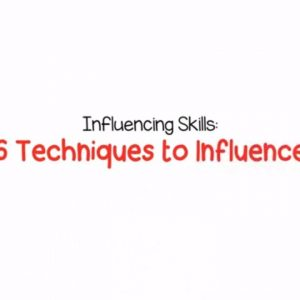 Influencing Skills - 6 Techniques for the Lean Management