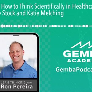 GA 231 | How to Think Scientifically in Healthcare with Maurene Stock and Katie Melching