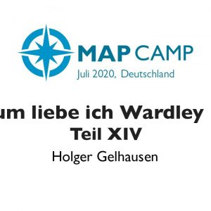 Anticipation - Warum liebe ich Wardley Maps Teil XIV - Wardley Mapping BarCamp 2020