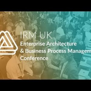 IRM UK Enterprise Architecture & BPM Conference Europe 2019