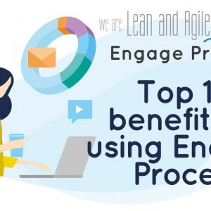 Top 10 Benefits of Engage Process Platform, why haven't you tried the free trial yet?