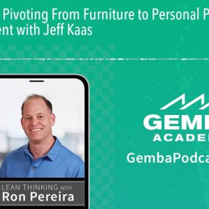 GA 323 | Pivoting From Furniture to Personal Protective Equipment with Jeff Kaas