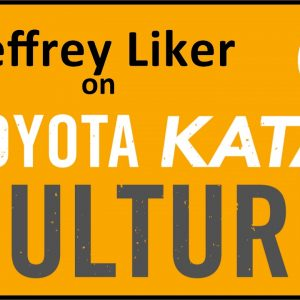 Jeff Liker on Toyota Kata Culture