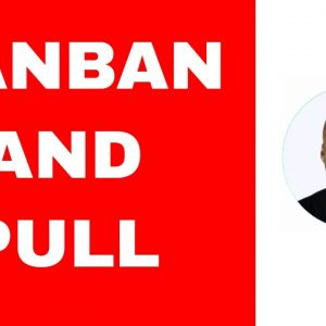 Kanban and Pull System Explained