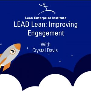 LEAD Lean: Improving Engagement with Crystal Davis