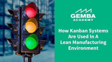 Learn How Kanban Systems are Used in a Lean Manufacturing Environment