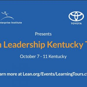 Learn more about the Lean Leadership Learning Tour at LEI