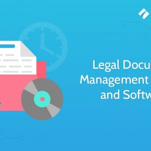 Legal Document Management System and Software