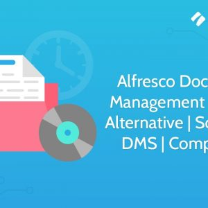 Alfresco Document Management System Alternative | Software | DMS | Competitor