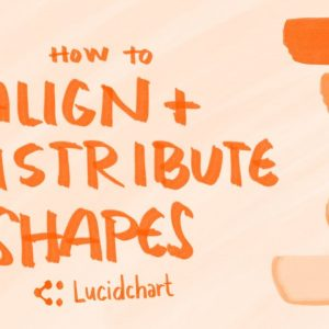 Lucidchart Tutorial: How to Align and Distribute Shapes Evenly