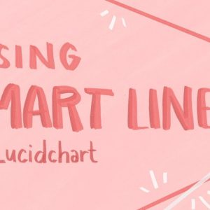 Lucidchart Tutorial: Using Smart Lines