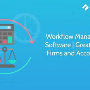 Workflow Management Software | Great for Law Firms and Accountants | Process Street