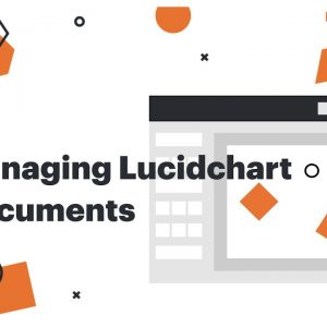Managing Lucidchart Documents