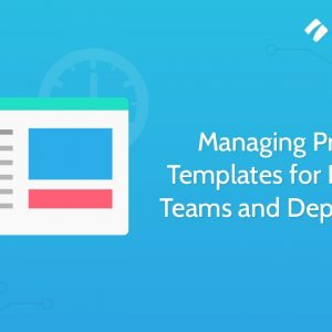 Managing Process Templates for Different Teams and Departments