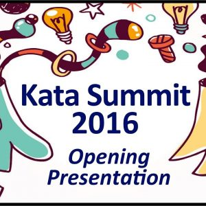 Mike Rother - 2016 Kata Summit Opening