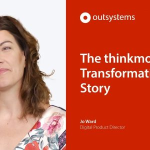Thinkmoney Powers Customer-Centric Digital Transformation with OutSystems