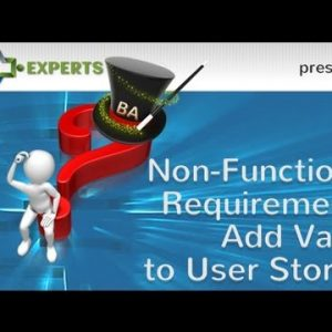 Non-Functional Requirements Add Value to User Stories (Part 5)