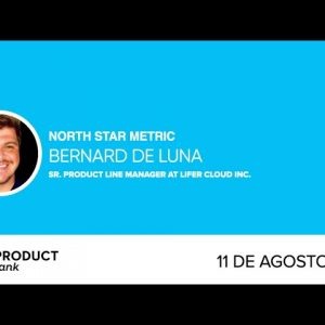 North Star Metric com Bernard de Luna