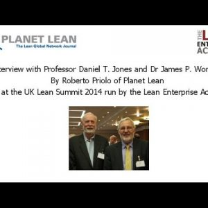 Planet-Lean.com interviews Daniel T Jones and James P Womack at the UK Lean Summit 2014