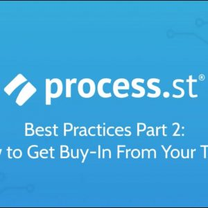 Process Street Best Practices: How to train and get buy-in from your team
