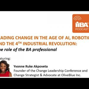 Change Management in the Age of AI and Robotics: The Role of the Business Analyst by Yvonne Akpoveta