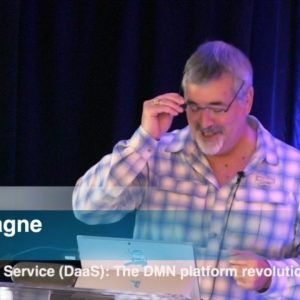 Decision as a Service (DaaS): The DMN Platform Revolution: Denis Gagné, Trisotech