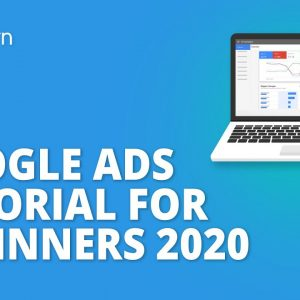 Google Ads (AdWords) Tutorial For Beginners 2020 | Create Your First Ad Step By Step | Simplilearn