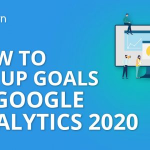 How To Set Up Goals In Google Analytics 2020 | Google Analytics Advanced | Simplilearn