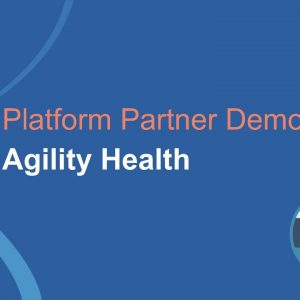 Platform Partner Demo: AgilityHealth