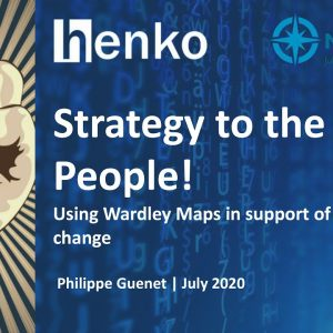 Strategy to the People! Using Wardley Maps in support of Lean-Agile Change - Philippe Guenet