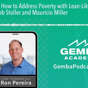 GA 209 | How to Address Poverty with Lean-Like Thinking with Jacob Stoller and Mauricio Miller