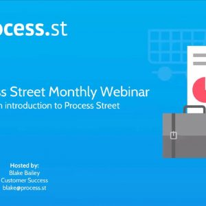 Process Street Intro Webinar June 2017