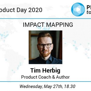 ProductTank Amsterdam: Impact Mapping with Tim Herbig - World Product Day