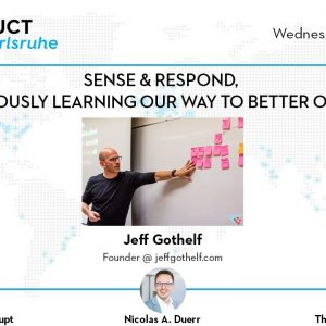 ProductTank Karlsruhe: Sense & Respond (with Jeff Gothelf)