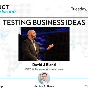 ProductTank Karlsruhe: Testing Business Ideas (with David J Bland)
