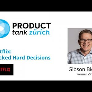ProductTank Zurich: Netflix - Wicked Hard Decisions by Gibson Biddle